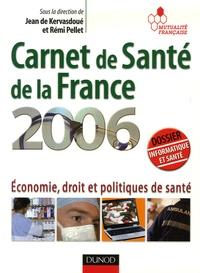 Jean de Kervasdoué et Rémi Pellet - Carnet de santé de la France - Economie, droit et politiques de santé.