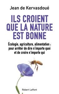 Jean de Kervasdoué - Ils croient que la nature est bonne.