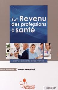 Jean de Kervasdoué - Le revenu des professions de santé - Carnet de santé de la France.