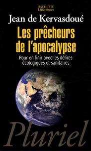 Jean de Kervasdoué - Les prêcheurs de l'apocalypse - Pour en finir avec les délires écologiques et sanitaires.