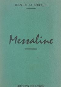 Jean de La Beucque et John Smack - Messaline.