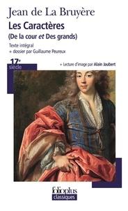 Jean de La Bruyère - Les Caractères (De la cour et Des grands) - Texte intégral et dossier.