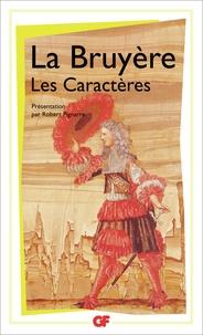 Jean de La Bruyère - Les Caractères de Théophraste traduits du grec - Avec Les Caractères ou les moeurs de ce siècle.