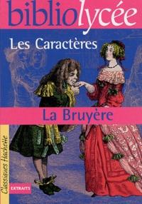 Jean de La Bruyère - Les Caractères ou les Moeurs de ce siècle.