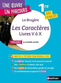 """Jean de La Bruyère - Les Caractères - Livres V à X. Avec le parcours """"La comédie sociale""""."""