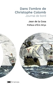 Jean de La Costa - Dans l'ombre de Christophe Colomb - Journal de bord.