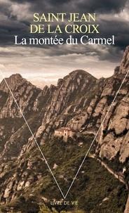 Jean de la Croix - La montée du Carmel.