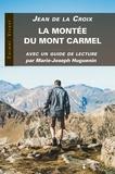 Jean de la Croix - La montée du Mont Carmel - Avec un guide de lecture.