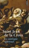 Jean de la Croix - Le cantique spirituel.