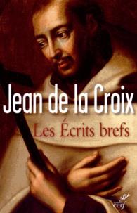Jean de la Croix - Les Ecrits brefs.