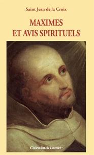 Jean de la Croix - Maximes et avis spirituels.