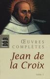 Jean de la Croix - Oeuvres complètes - Tome 1.