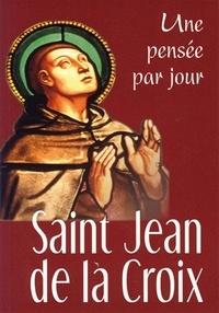 Jean de la Croix - Saint Jean de la Croix - Une pensée par jour.