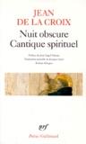 Jean de la Croix saint - Nuit obscure. Cantique spirituel - Et autres poèmes.