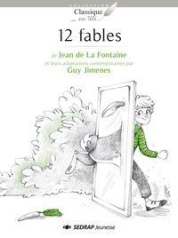 Jean de La Fontaine et Guy Jimenes - 12 fables.