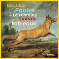 Jean de La Fontaine - Belles Fables de La Fontaine pour grands tableaux.
