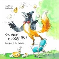 Jean de La Fontaine et Magali Gorce - Bestiaire en pagaille ! chez Jean de La Fontaine.