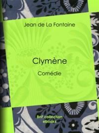 Jean De La Fontaine - Clymène - Comédie.