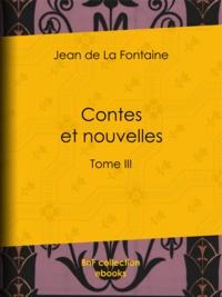 Jean De La Fontaine - Contes et nouvelles - Tome III.