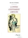 Jean de La Fontaine - Contes gentiment grivois - Choix de contes et nouvelles en vers.