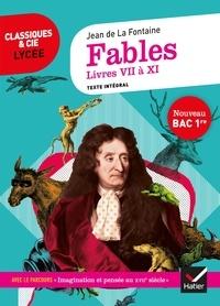 Jean de La Fontaine - Fables de La Fontaine, Livres VII à XI (Bac 2021) - suivi du parcours « Imagination et pensée au XVIIe siècle ».