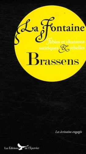 Jean de La Fontaine et Georges Brassens - Fables et chansons satiriques et rebelles.