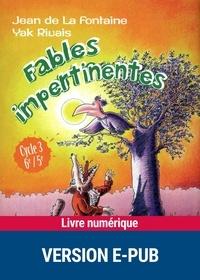 Jean de La Fontaine et Yak Rivais - Fables impertinentes - Cycle 3, 6e/5e.