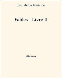 Jean De La Fontaine - Fables - Livre II.