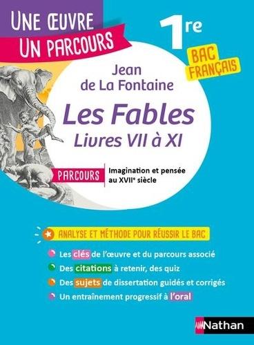 Fables Livres Vii A Xi Avec Le Parcours Imagination Et Pensee Au Xviie Siecle Grand Format