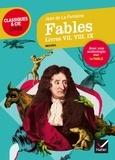 Jean de La Fontaine et Michel Vincent - Fables, Livres VII, VIII, IX (La Fontaine) - suivi d'une anthologie sur le genre de la fable.