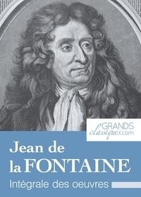 Jean de La fontaine et  GrandsClassiques.com - Jean de la Fontaine - Intégrale des œuvres.