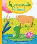 Jean de La Fontaine et Séverine Duchesne - La grenouille qui se veut faire aussi grosse que le boeuf.