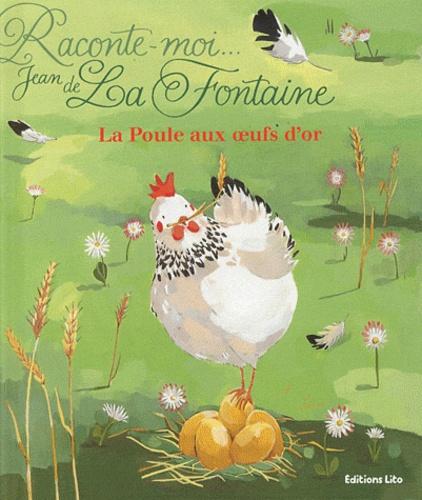 La Poule Aux Oeufs D'or La Fontaine