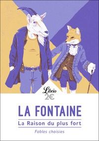 Ebooks Téléchargements gratuits pour mobile La raison du plus fort  - Fables choisies iBook FB2 PDB par Jean de La Fontaine (Litterature Francaise) 9782290146132