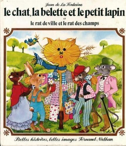 Jean de La Fontaine et Denise Chabot - Le chat, la belette et le petit lapin et Le rat de ville et le rat des champs.
