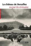 Jean de La Fontaine et Madeleine de Scudéry - Le château de Versailles vu par les écrivains.