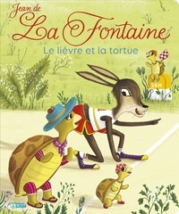 Jean de La Fontaine et Crescence Bouvarel - Le lièvre et la tortue.