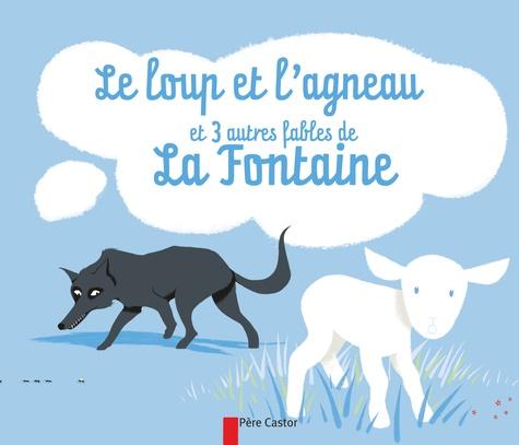 Jean de La Fontaine - Le loup et l'agneau et 3 autres fables de La Fontaine.