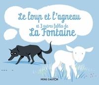 Jean de La Fontaine et Sébastien Pelon - Le loup et l'agneau, et 3 autres fables.