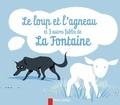 Jean de La Fontaine - Le loup et l'agneau - Et 3 autres fables de La Fontaine.