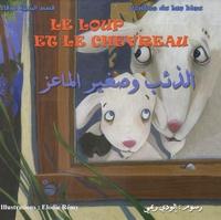Jean de La Fontaine et Elodie Remy - Le loup et le chevreau - Edition bilingue français-arabe.