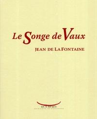 Jean de La Fontaine - Le Songe de Vaux.