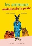 Jean de La Fontaine et Olivier Morel - Les animaux malades de la peste.