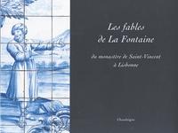 Les fables de La fontaine du monastère de Saint-Vincent à Lisbonne : As fabulas de La Fontaine de Sao Vicente de Fora - Jean de La Fontaine |
