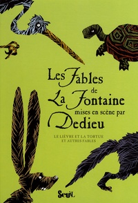 Les Fables de La Fontaine mises en scène par Dedieu - Le lièvre et la tortue et autres fables.pdf