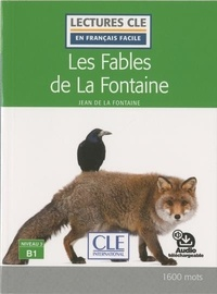 Jean de La Fontaine - Les fables de La Fontaine - niveau 3/B1 - Audio inclus.