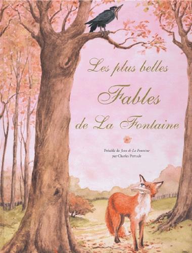 Jean de La Fontaine - Les plus belles Fables de La Fontaine.