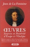 Jean de La Fontaine - Oeuvres - Sources et postérité d'Esope à l'Oulipo.