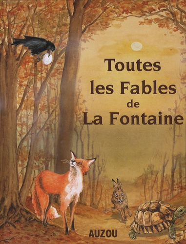 Jean de La Fontaine - Toutes les fables de La Fontaine.