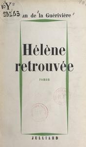 Jean De La Guérivière - Hélène retrouvée.